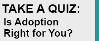 Take a Quiz: Is Adoption Right for You?