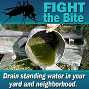 Drain standing water in your yard and neighborhood.