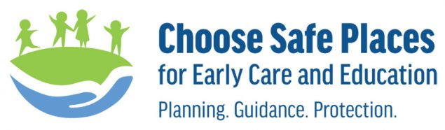 Choose Safe Places for Early Care and Education