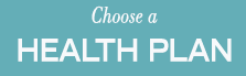 Choose a Health Plan