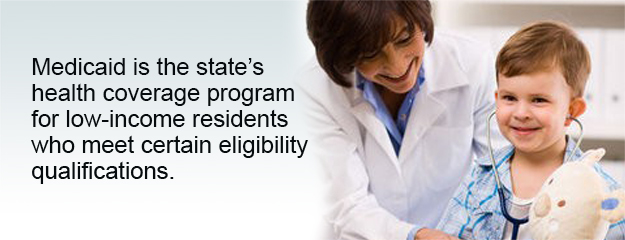 Medicaid is the state's health coverage program for low-income residents who meet certain eligibility qualifications.