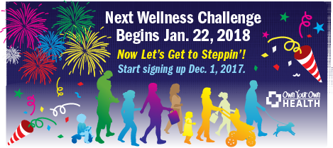 The Next Own Your Own Health Wellness Challenge will start January 22, 2018! Now Let's Get to Steppin'!